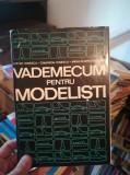 Vademecum pentru modelisti – Ilie Gh. Ionescu
