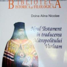 NOUL TESTAMENT IN TRADUCEREA MITROPOLITULUI VARLAM-DOINA ALINA NICOLAE