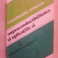 Supraconductibilitatea si aplicatiile ei - CONSTANTIN CRUCERU
