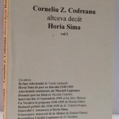 CORNELIU Z. CODREANU ALTCEVA DECAT HORIA SIMA, VOL. I de SERBAN MILCOVEANU, 1996