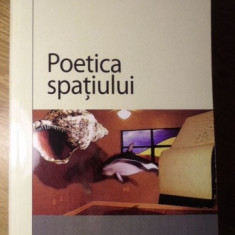 POETICA SPATIULUI - GASTON BACHELARD