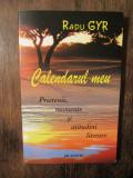 Calendarul meu: Prietenii, momente și atitudini literare - Radu Gyr