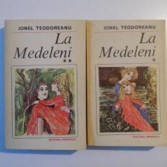 LA MEDELENI , VOL. I - II de IONEL TEODOREANU , 1984