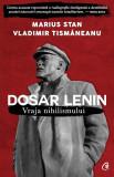 Dosar Lenin | Vladimir Tismaneanu, Marius Stan, Curtea Veche