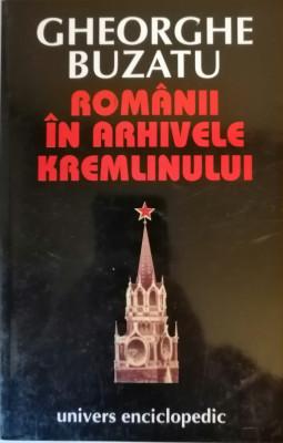 Gheorghe Buzatu - Romanii in arhivele Kremlinului, 1996 foto