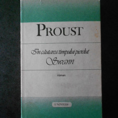 MARCEL PROUST - IN CAUTAREA TIMPULUI PIERDUT. SWANN (1987, editie cartonata)