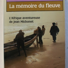 LA MEMOIRE DU FLEUVE par CHRISTIAN DEDET , 1984