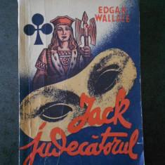EDGAR WALLACE - JACK JUDECATORUL