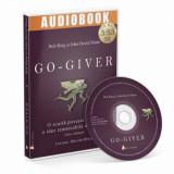 Go-giver. O scurta poveste despre o idee remarcabila de afaceri - CD/Bob Burg, John David Mann, ACT si Politon