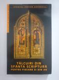 TALCUIRI DIN SFANTA SCRIPTURA PENTRU FIECARE ZI DIN AN Sfantul Teofan Zavoratul
