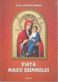 Viata Maicii Domnului/Protos. Nicodim Mandita