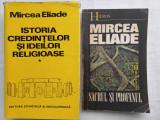 MIRCEA ELIADE- ISTORIA CREDINTELOR SI IDEILOR RELIGIOASE, I + SACRUL SI PROFANUL