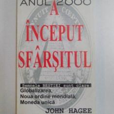 ANUL 2000 , A INCEPUT SFARSITUL , SEMNELE BESTIEI SUNT CLARE - GLOBALIZAREA , NOUA ORDINE MONDIALA , MONEDA UNICA de JOHN HAGEE , 1998