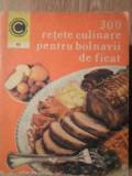 300 RETETE CULINARE PENTRU BOLNAVII DE FICAT-ROZALIA MURESANU