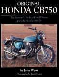 Original Honda CB750 The Restorer's Guide to K & F Series 750 SOHC Models, 1968-78