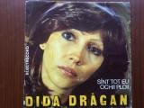 """DIDA DRAGAN sant tot eu / ochii ploii disc vinyl 7"""" single muzica pop EDC 10734, VINIL, electrecord"""