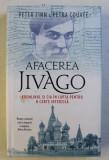 AFACEREA JIVAGO - KREMLINUL SI CIA IN LUPTA PENTRU O CARTE INTERZISA de PETER FINN , PETRA COUVEE , 2019