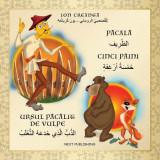 Pacala. Ursul pacalit de vulpe. Cinci paini - editie bilingva romana-araba | Ion Creanga