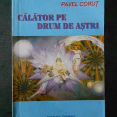PAVEL CORUT - CALATOR PE DRUM DE ASTRI