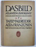 DAS BILD ATLANTEN ZUR KUNST , herausgegeben von WILHELM HAUSENSTEIN - SIEBENTER BAND : TAFELMALEREI DER ALTEN FRANZOSEN , 1923