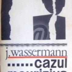 ... Cazul Maurizius (Ed. pentru literatura universala)