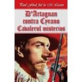 D Artagnan contra Cyrano - Cavalerul Mystere - Paul Feval, fiul & M. Lassez