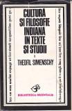 TEOFIL SIMENSCHY - CULTURA SI FILOSOFIE INDIANA IN TEXTE SI STUDII