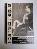 OLTENIA- NICOLAE TITULESCU SI JUDETUL OLT, MUZEUL JUDETEAN SLATINA 1996