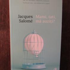 Mami, tati, ma auziti? - Jacques Salome, 2018