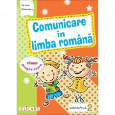 Comunicare in limba romana pentru clasa pregatitoare. Semestrul II 2018