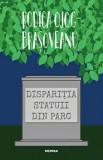 Disparitia statuii din parc/Rodica Ojog-Brasoveanu