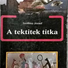 Szollosy Jozsef - A tektitek titka- 1020 (carte pe limba maghiara)