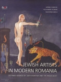 Cumpara ieftin Jewish Artists in Modern Romania / Artisti evrei din Romania moderna
