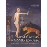 Jewish Artists in Modern Romania / Artisti evrei din Romania moderna