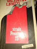 STRADA. POVERNEI 23 - MEMORII- VALENTIN LIPATTI,. ED GARAMOND 1993,237 PAG