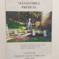 MANASTIREA PREDEAL - CENTENAR CORNELIU ZELEA CODREANU 1899-1999