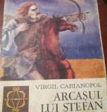 VIRGIL CARIANOPOL - ARCASUL LUI STEFAN