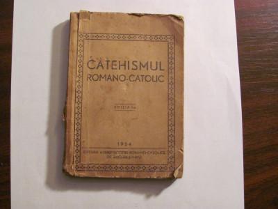 "GE - ""Catehismul Romano - Catolic"" / Editia I 1954 / RARA foto"