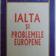 IALTA SI PROBLEMELE EUROPENE de GHEORGHE SPRINTEROIU , 1966