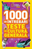1000 de intrebari. Teste de cultura generala - Vol. 4   National Geographic