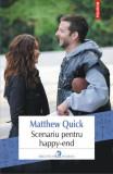 Scenariu pentru happy-end - Matthew Quick