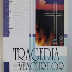 TRAGEDIA VEACURILOR de ELLEN G . WHITE , 2003