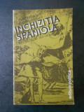 BARTOLOME BENNASSAR - INCHIZITIA SPANIOLA sec. XV-XIX