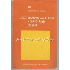 Elemente Ale Stiintei Administratiei De Stat - Mihai T. Oroveanu