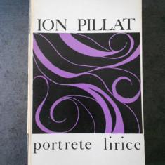 ION PILLAT - PORTRETE LIRICE