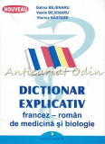 Cumpara ieftin Dictionar Explicativ Francez-Roman De Medicina Si Biologie - Galina Bejenaru