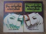 PE ARIPILE VANTULUI VOL.1-2-MARGARET MITCHELL