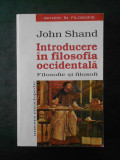 JOHN SHAND - INTRODUCERE IN FILOSOFIA OCCIDENTALA