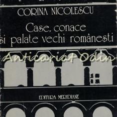 Case, Conace Si Palate Vechi Romanesti - Corina Nicolescu