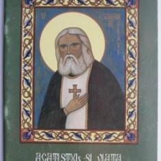 Acatistul si viata Sfantului Serafim de Sarov